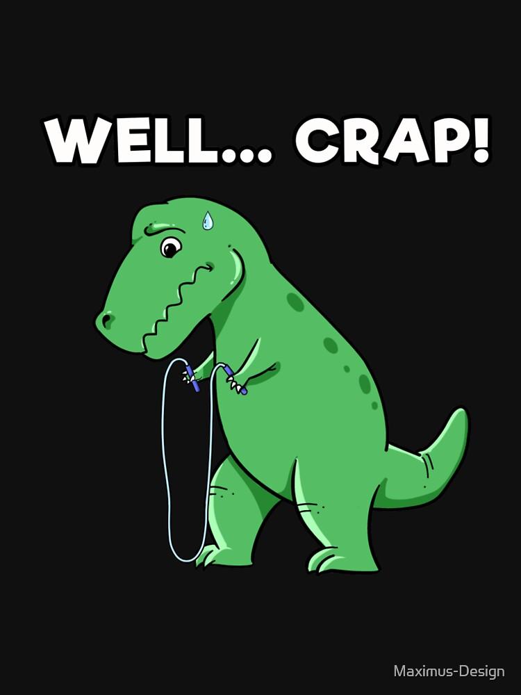 ec4ecfa5a Well Crap Funny T Rex Shirt I Dinosaur Shirt I Skipping Rope by  Maximus-Design