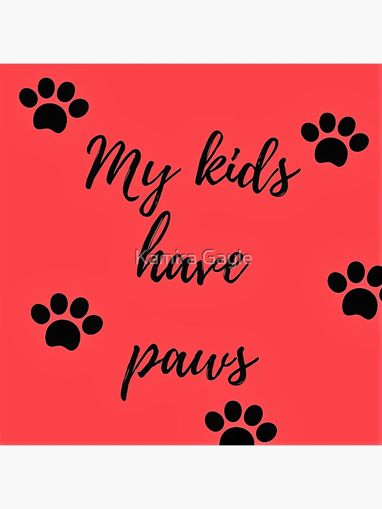My kids have paws (red) by Impurrfectlife