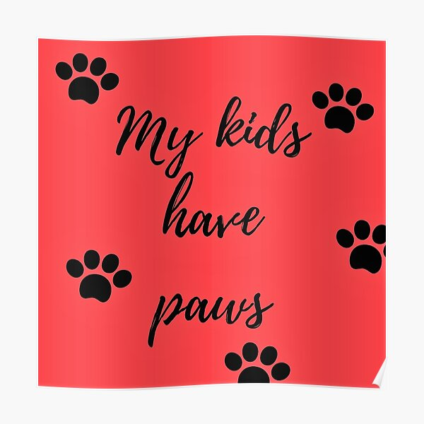 My kids have paws (red) Poster