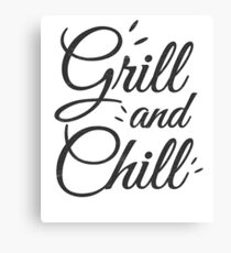 Chill and Grill Canvas Print