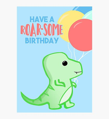 Dinosaur Birthday - Have a ROARSOME Birthday Photographic Print