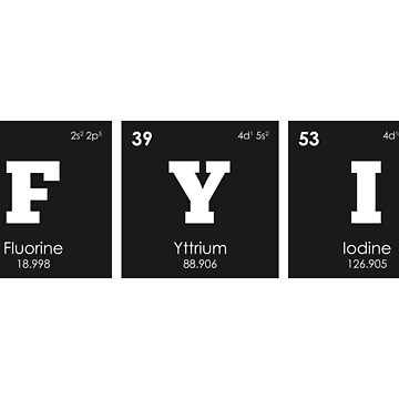Chemistry - Elements of the Periodic Table: FYI by ThisOnAShirt