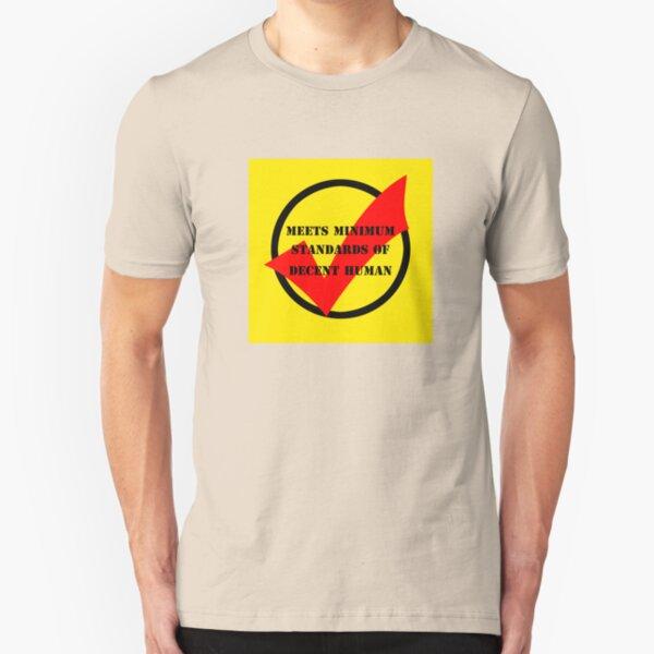 meets minimum standards of decent human (light) Slim Fit T-Shirt