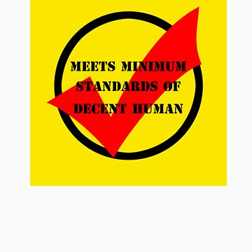 meets minimum standards of decent human (light) by sajbrfem