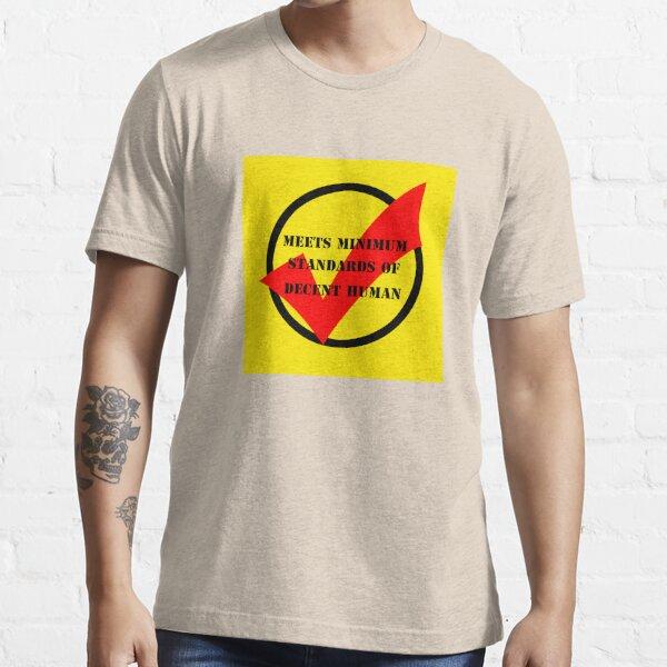 meets minimum standards of decent human (light) Essential T-Shirt
