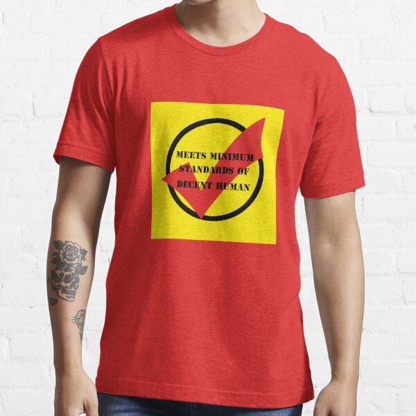 meets minimum standards of decent human (colour) Essential T-Shirt