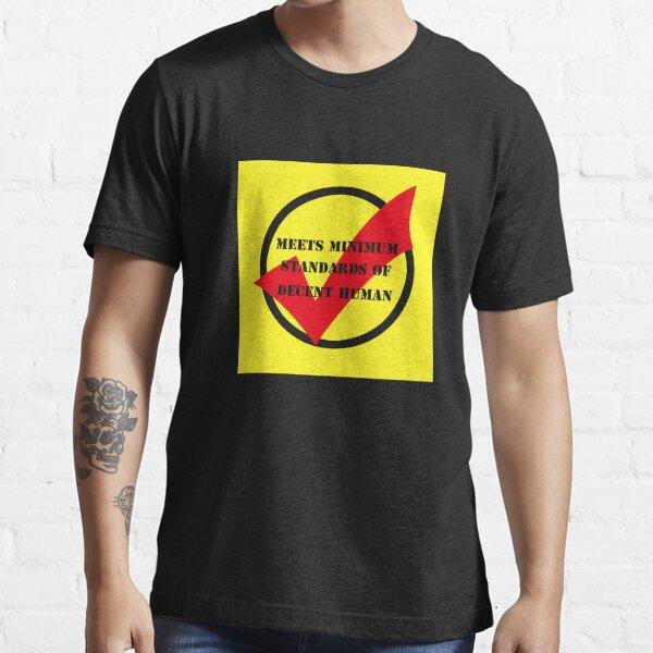 meets minimum standards of decent human (black) Essential T-Shirt