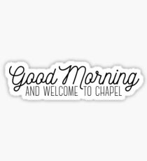 Welcome to chapel Sticker