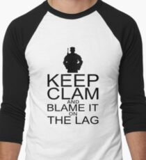 Keep Calm and Blame It On The Lag Men's Baseball ¾ T-Shirt