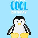 PENGUIN - Have a COOL birthday - Pun - Funny by JustTheBeginning-x (Tori)