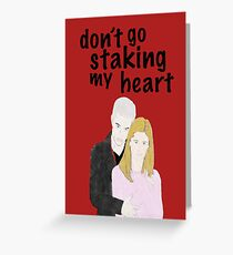 Buffy + Spike (Don't Go Staking My Heart) Greeting Card
