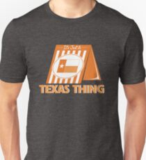 It's Just A Texas Thing (Whataburger) Unisex T-Shirt