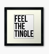 Feel The Tingle Framed Print