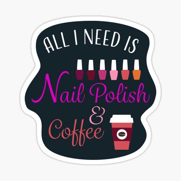 Nail Tech Polish and Coffee T-Shirt Sticker