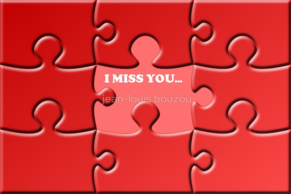 I Miss You Card by jean-louis bouzou