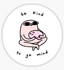 Sei freundlich zu deinem Verstand Sticker