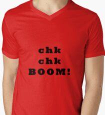 Chk chk.. BOOM - black text Men's V-Neck T-Shirt