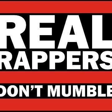 Real Rappers Don't Mumble - Old School Hip Hop Rap T-Shirt by DeadMonkeyShop