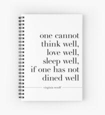 Virginia Woolf Quote - Dine Well  Spiral Notebook