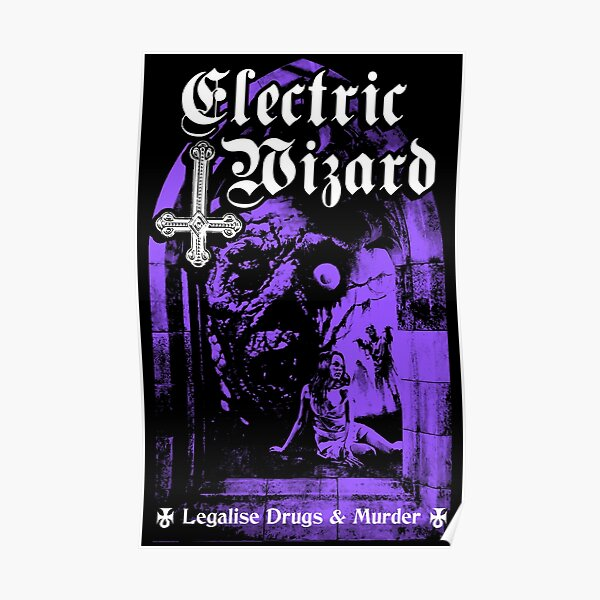 Electric Wizard - Legalise it  Poster