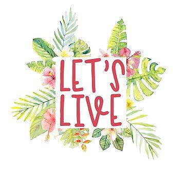 Lass uns leben - tropisch von its-anna