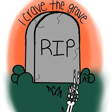I Crave The Grave by gillianbrice
