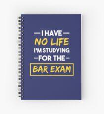 Bar Exam I Have No Life Law School Graduation Gift Spiral Notebook