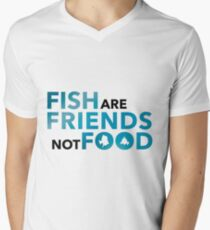 Fish are Friends not Food V-Neck T-Shirt