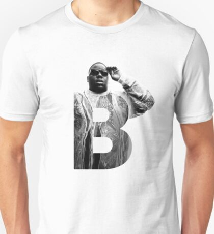 B is for Notorious BIG RIP big poppa T-Shirt