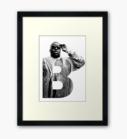 B is for Notorious BIG RIP big poppa Framed Print