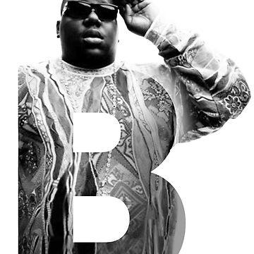 B es para Notorious BIG RIP big poppa de TheJBeez