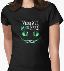 Cheshire Alice Cat We're All Mad Here Women's Fitted T-Shirt