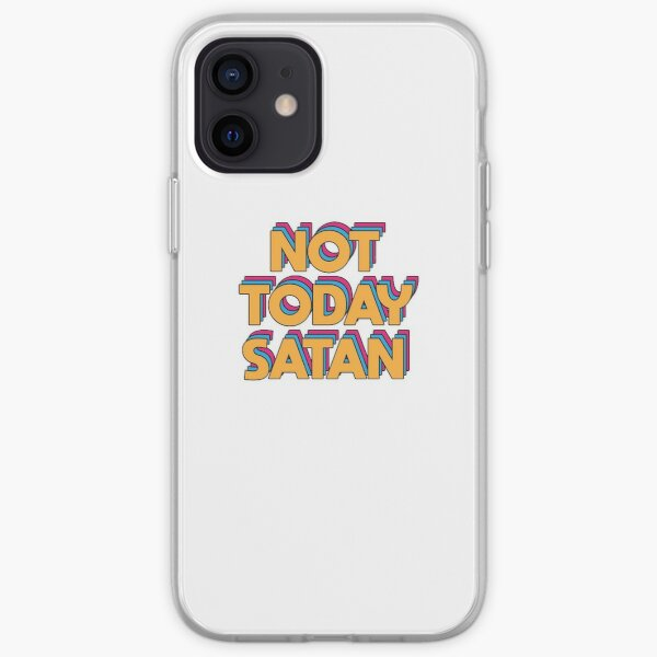 Not Today Satan iPhone Soft Case