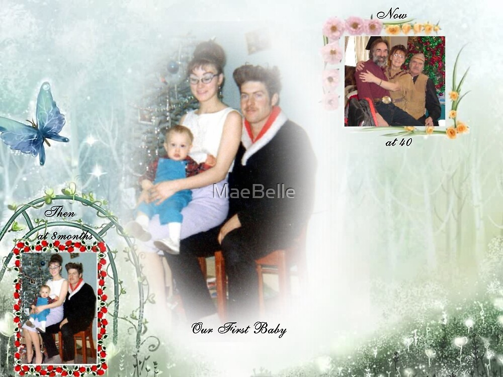 Our First Baby..Then and Now by MaeBelle