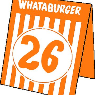Whataburger Table Tent - Number 26 by notional