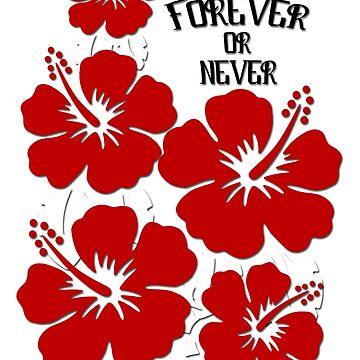Forever or never - flower design by lemmy666