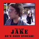 Jake.. he's seen enough by ILikeShirts