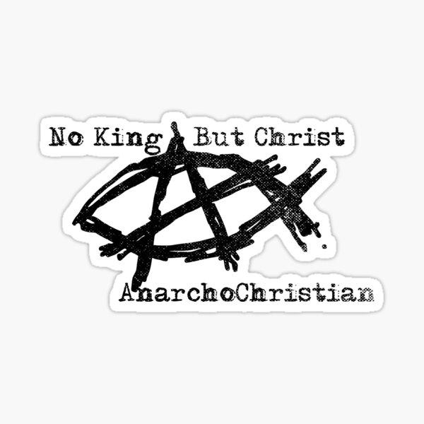 AnarchoChristian - No King But Christ - Anarchist Jesus Fish Sticker