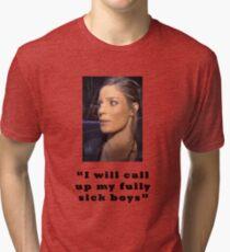 I will call up my full sick boys.. Tri-blend T-Shirt