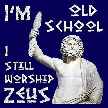 I Still Worship Zeus by BlueEyedDevil