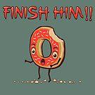 Finish Him! by robotrobotROBOT