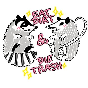 Eat Dirt and Die Trash by Finnlawrence