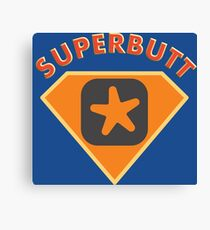 Superbutt - Bet you wish you had one! Canvas Print