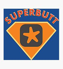 Superbutt - Bet you wish you had one! Photographic Print