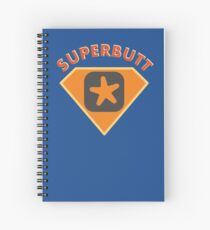 Superbutt - Bet you wish you had one! Spiral Notebook