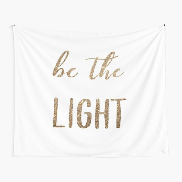 Be the LIGHT by Alice Monber Tapestry