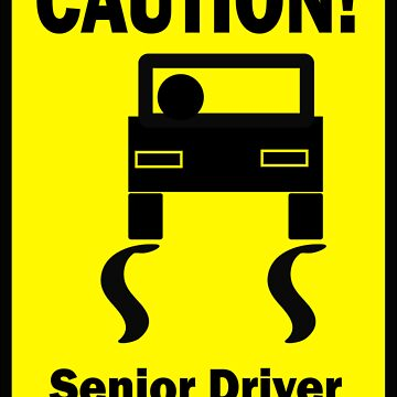 Senior Driver by cautionsign