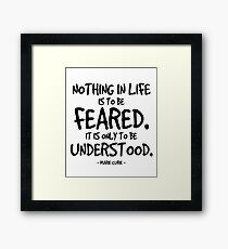 Nothing to Fear Quote - Marie Curie Framed Print
