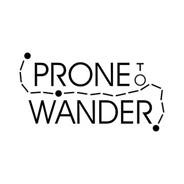 Prone to Wander by MeInTheMirror