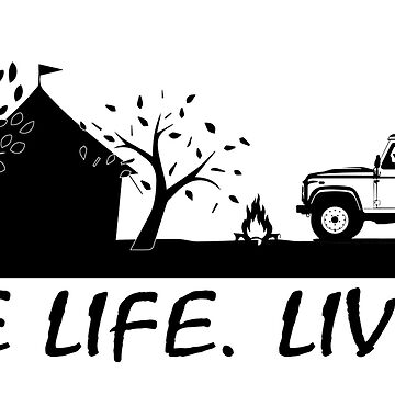 one life live it camping style by wi-se-man